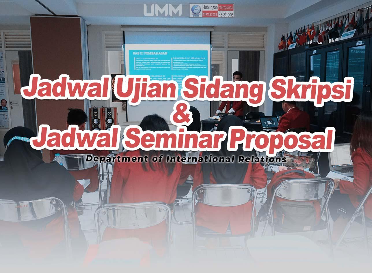 Jadwal Ujian Skripsi Dan Seminar Proposal Periode Juli 2020 Pengumuman Program Studi Hubungan Internasional